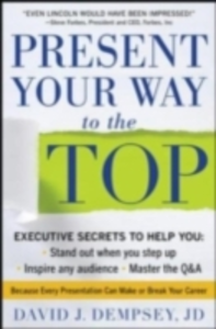 Ebook in inglese Present Your Way to the Top Dempsey, David