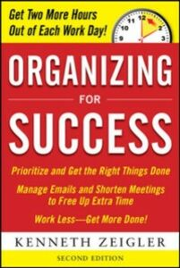 Foto Cover di Organizing for Success, Second Edition, Ebook inglese di Kenneth Zeigler, edito da McGraw-Hill Education