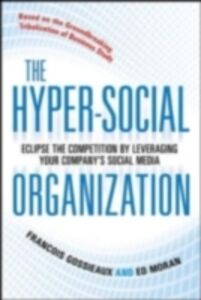 Foto Cover di Hyper-Social Organization: Eclipse Your Competition by Leveraging Social Media, Ebook inglese di Francois Gossieaux,Ed Moran, edito da McGraw-Hill Education