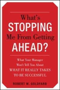 Ebook in inglese What's Stopping Me from Getting Ahead? Goldfarb, Robert