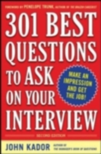 Ebook in inglese 301 Best Questions to Ask on Your Interview, Second Edition Kador, John