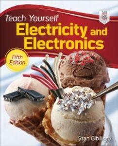 Foto Cover di Teach Yourself Electricity and Electronics, 5th Edition, Ebook inglese di Stan Gibilisco, edito da McGraw-Hill Education