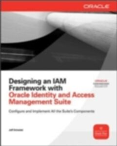 Foto Cover di Designing an IAM Framework with Oracle Identity and Access Management Suite, Ebook inglese di Jeff Scheidel, edito da McGraw-Hill Education