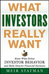 Ebook in inglese What Investors Really Want: Know What Drives Investor Behavior and Make Smarter Financial Decisions Statman, Meir