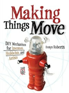 Ebook in inglese Making Things Move DIY Mechanisms for Inventors, Hobbyists, and Artists Roberts, Dustyn