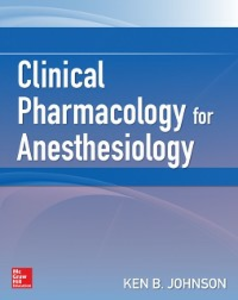 Ebook in inglese Clinical Pharmacology for Anesthesiology Johnson, Ken B.