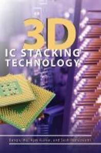 3D IC Stacking Technology - Banqiu Wu,Ajay Kumar,Sesh Ramaswami - cover