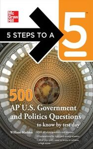 Ebook in inglese 5 Steps to a 5 500 AP U.S. Government and Politics Questions to Know by Test Day Evangelist, Thomas A. editor - , Madden, William