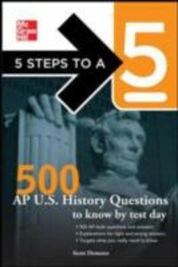 Foto Cover di 5 Steps to a 5 500 AP U.S. History Questions to Know by Test Day, Ebook inglese di Scott Demeter,Thomas A. editor - Evangelist, edito da McGraw-Hill Education