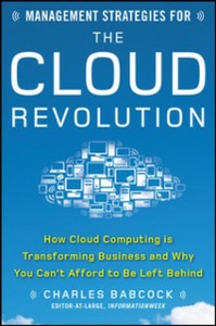 Ebook in inglese Management Strategies for the Cloud Revolution: How Cloud Computing Is Transforming Business and Why You Can't Afford to Be Left Behind Babcock, Charles