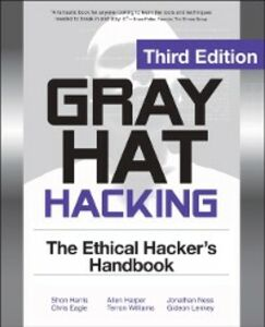 Ebook in inglese Gray Hat Hacking The Ethical Hackers Handbook, 3rd Edition Eagle, Chris , Harper, Allen , Harris, Shon , Lenkey, Gideon