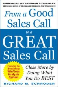 Foto Cover di From a Good Sales Call to a Great Sales Call: Close More by Doing What You Do Best, Ebook inglese di Richard M. Schroder, edito da McGraw-Hill Education
