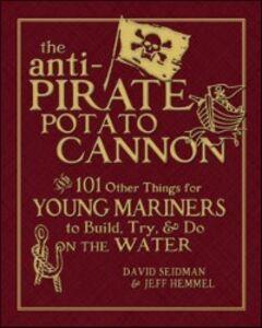 Ebook in inglese Anti-Pirate Potato Cannon Hemmel, Jeff , Seidman, David