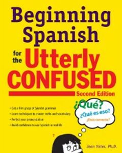 Ebook in inglese Beginning Spanish for the Utterly Confused, Second Edition Yates, Jean