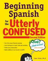 Beginning Spanish for the Utterly Confused, Second Edition