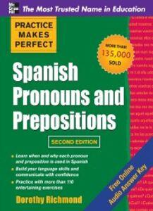 Foto Cover di Practice Makes Perfect Spanish Pronouns and Prepositons 2/E (ENHANCED EBOOK), Ebook inglese di Dorothy Richmond, edito da McGraw-Hill Education