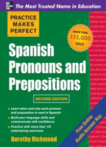 Ebook in inglese Practice Makes Perfect Spanish Pronouns and Prepositons 2/E (ENHANCED EBOOK) Richmond, Dorothy