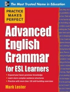 Ebook in inglese Practice Makes Perfect Advanced English Grammar for ESL Learners Lester, Mark