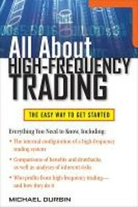 All About High-Frequency Trading - Michael Durbin - cover