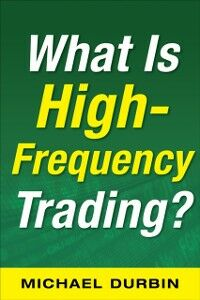 Ebook in inglese What Is High-Frequency Trading (EBOOK) Durbin, Michael