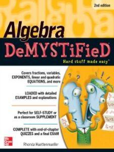 Foto Cover di Algebra DeMYSTiFieD, Second Edition, Ebook inglese di Rhonda Huettenmueller, edito da McGraw-Hill Education