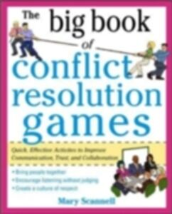 Ebook in inglese Big Book of Conflict Resolution Games: Quick, Effective Activities to Improve Communication, Trust and Collaboration Scannell, Mary
