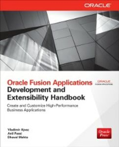 Ebook in inglese Oracle Fusion Applications Development and Extensibility Handbook Ajvaz, Vladimir , Mehta, Dhaval , Passi, Anil