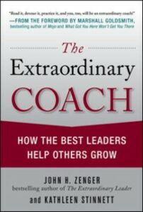 Ebook in inglese Extraordinary Coach: How the Best Leaders Help Others Grow Stinnett, Kathleen , Zenger, John