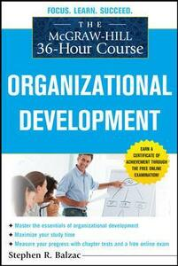 The McGraw-Hill 36-Hour Course: Organizational Development - Stephen R. Balzac - cover