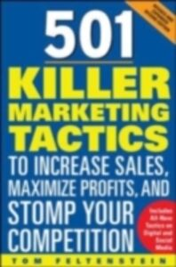 Ebook in inglese 501 Killer Marketing Tactics to Increase Sales, Maximize Profits, and Stomp Your Competition: Revised and Expanded Second Edition Feltenstein, Tom