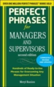 Ebook in inglese Perfect Phrases for Managers and Supervisors, Second Edition Runion, Meryl
