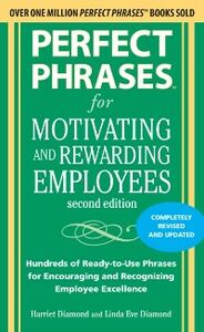 Ebook in inglese Perfect Phrases for Motivating and Rewarding Employees, Second Edition Diamond, Harriet , Diamond, Linda Eve
