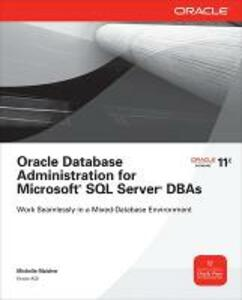 Oracle Database Administration for Microsoft SQL Server DBAs - Michelle Malcher - cover