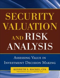 Ebook in inglese Security Valuation and Risk Analysis: Assessing Value in Investment Decision-Making CFA, Hackel