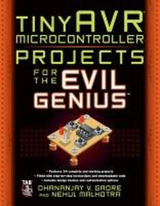 tinyAVR Microcontroller Projects for the Evil Genius - Dhananjay V. Gadre,Nehul Malhotra - cover