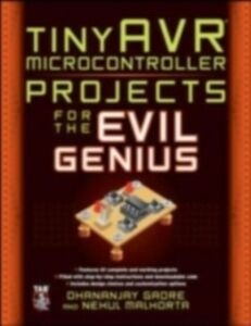 Ebook in inglese tinyAVR Microcontroller Projects for the Evil Genius Gadre, Dhananjay , Malhotra, Nehul