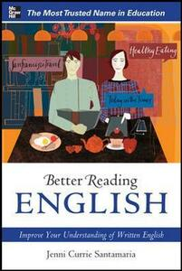 Better Reading English: Improve Your Understanding of Written English - Jenni Currie Santamaria - cover