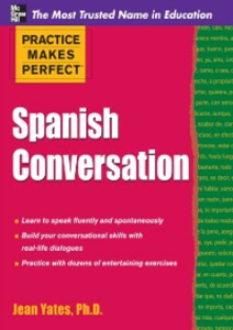 Ebook in inglese Practice Makes Perfect: Spanish Conversation Yates, Jean