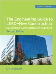 Foto Cover di Engineering Guide to LEED-New Construction: Sustainable Construction for Engineers (GreenSource), Ebook inglese di Liv Haselbach, edito da McGraw-Hill Education