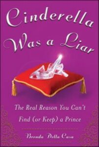 Ebook in inglese Cinderella Was a Liar: The Real Reason You Can t Find (or Keep) a Prince Casa, Brenda Della