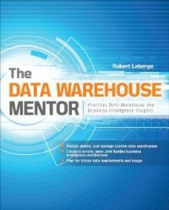 Ebook in inglese Data Warehouse Mentor: Practical Data Warehouse and Business Intelligence Insights Laberge, Robert