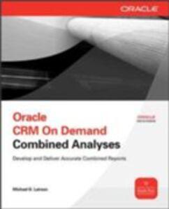 Foto Cover di Oracle CRM On Demand Combined Analyses, Ebook inglese di Michael D. Lairson, edito da McGraw-Hill Education