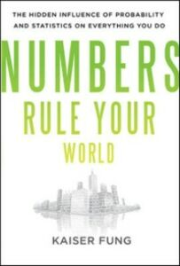 Ebook in inglese Numbers Rule Your World: The Hidden Influence of Probabilities and Statistics on Everything You Do Fung, Kaiser