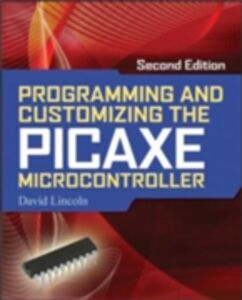 Ebook in inglese Programming and Customizing the PICAXE Microcontroller 2/E Lincoln, David