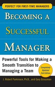 Ebook in inglese Becoming a Successful Manager, Second Edition Grossman, Gary , Parkinson, J. Robert