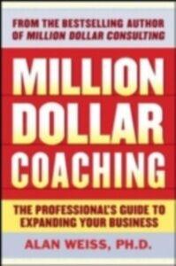 Foto Cover di Million Dollar Coaching, Ebook inglese di Alan Weiss, edito da McGraw-Hill Education