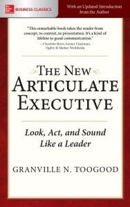 Ebook in inglese New Articulate Executive: Look, Act and Sound Like a Leader Toogood, Granville