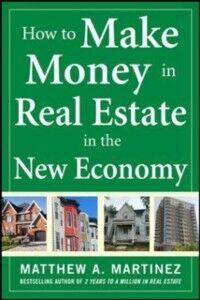 Foto Cover di How to Make Money in Real Estate in the New Economy, Ebook inglese di Matthew Martinez, edito da McGraw-Hill Education