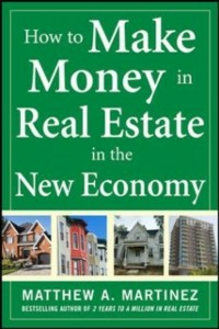 Ebook in inglese How to Make Money in Real Estate in the New Economy Martinez, Matthew