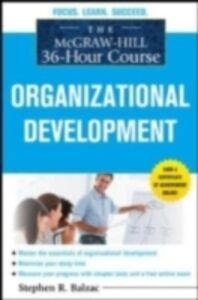 Ebook in inglese McGraw-Hill 36-Hour Course: Organizational Development Balzac, Stephen